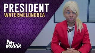 128. President Watermelondrea