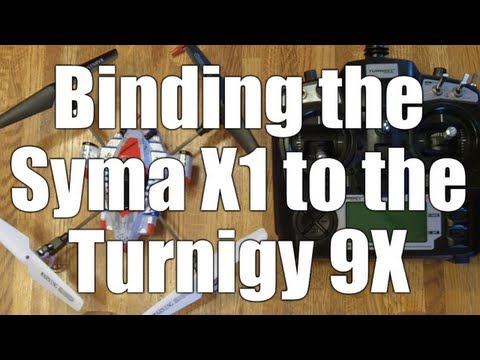 How to Bind the Syma X1 Quadcopter to the Turnigy 9X Radio