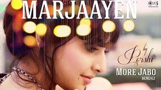 Mar Jaayen (More Jabo) by Porshi   Arfin Rumey   Loveshhuda   Song Cover   Mithoon