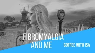 My Fibromyalgia and how it affects me personally