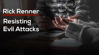 Rick Renner — Resisting Evil Attacks