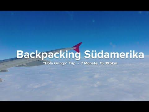 Backpacking Südamerika - Peru,Bolivien,Argentinien,Uruguay,Chile (Reisevideo, Deutsch)