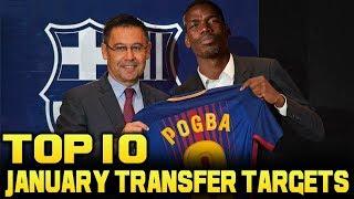TOP 10 JANUARY Transfer Targets 2019 | January Transfer News ft Pogba Alderweireld Hazard