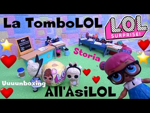LOL SURPRISE #45 La TomboLOL all'AsiLOL Storia e Unboxing SERIE 3 by Lara e Babou