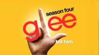 Watch Glee Cast Tell Him video