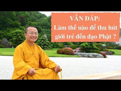 Vấn đáp: Làm thế nào để thu hút giới trẻ đến đạo Phật ?