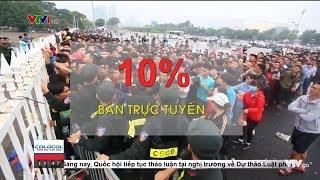 PHÂN TÍCH CƠN SỐT VÉ BÓNG ĐÁ TẠI VIỆT NAM | VTV24