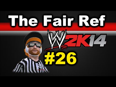 WWE 2K14: The Fair Ref ep. 26