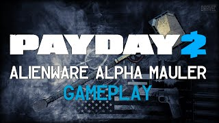 Payday 2: Alienware Alpha Mauler (NEW Melee Gameplay)