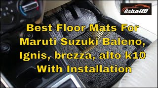 Oshotto Premium Quality Car Mat For Maruti Suzuki Baleno, Ignis, brezza, alto k10 With Installation