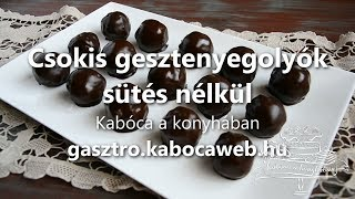 Csokis gesztenyegolyók, sütés nélkül recept videó - Kabóca a konyhában