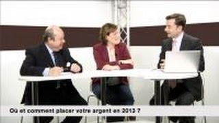 Aurelie Fardeau & Hubert Tassin : Ou et comment placer votre argent en 2013 ?