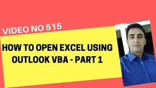 Learn Excel- Video 515- VBA- OPEN EXCEL FROM OUTLOOK VBA PART1