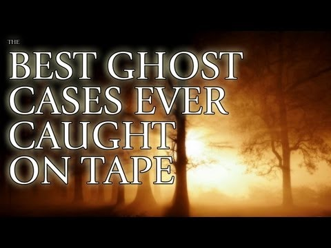 The Best Ghost Cases Ever Caught On Tape - FREE MOVIE