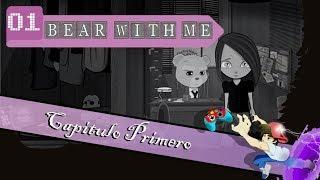 [ESP] Bear with Me - Capitulo primero
