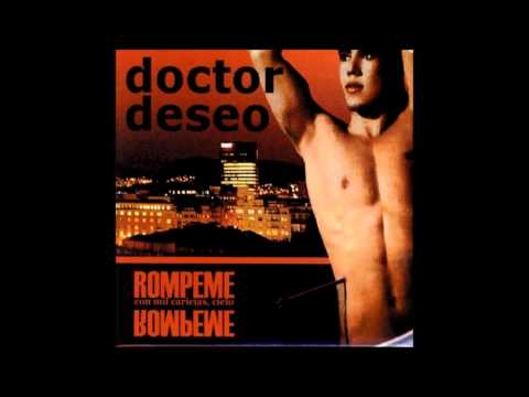 Doctor Deseo Rómpeme