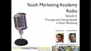 [Youth Marketing Academy] Radio - Episode 6 - The past and coming decade in marketing