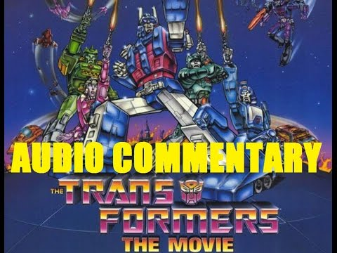 The Transformers-The Movie (1986) AUDIO COMMENTARY