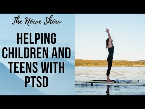 Helping Children and Teens with PTSD - The NOWe Show