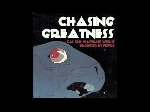 Cas One - Chasing Greatness feat. Wick It (Free download)
