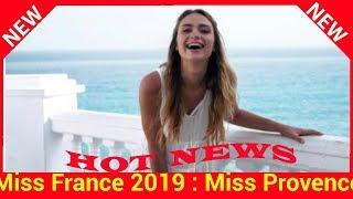 Miss France 2019 : Miss Provence abandonne la compétition pour une raison bien précise