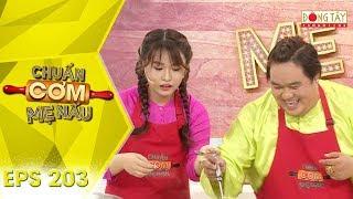 Chuẩn Cơm Mẹ Nấu 2019 | Tập 203 Full HD: Nghệ sĩ hài Hoàng Mập trổ tài nấu tô mì khổng lồ