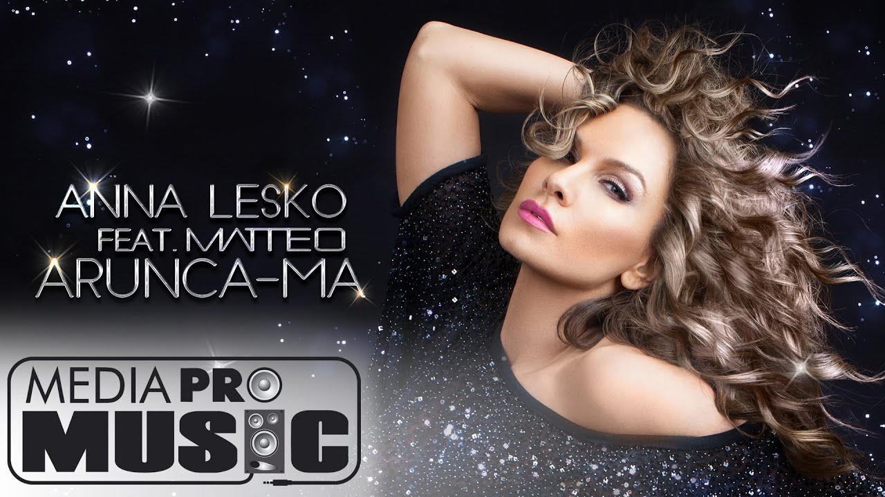 Anna Lesko feat Matteo - Arunca-ma (Official Video)