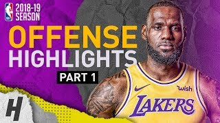 LeBron James BEST Offense Highlights from 2018-19 NBA Season! Official Lakers Debut (Part 1)