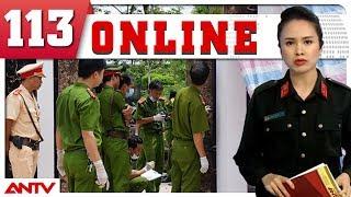 Bản tin 113 Online mới nhất ngày 08/09/2018 | Tin tức | Tin tức mới nhất | ANTV