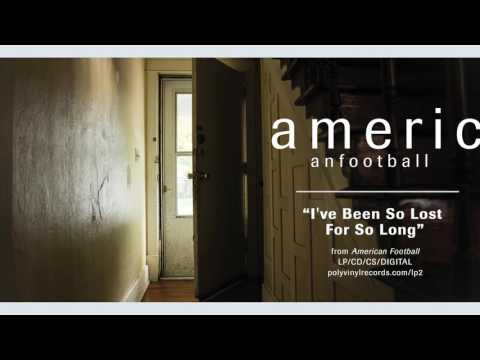American Football - I've Been So Lost For So Long [OFFICIAL AUDIO]