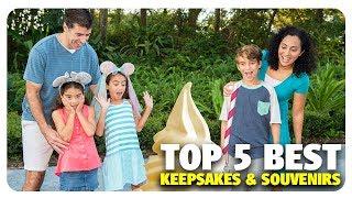 TOP 5 BEST Disney Keepsakes & Souvenirs   Best and Worst   03/14/18