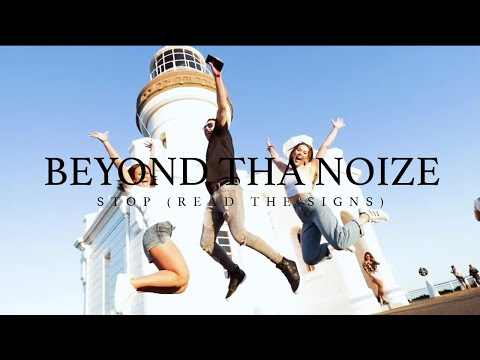 Beyond Tha Noize   STOP! (Read The Signs) Official Video