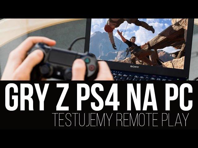 Gry z PS4 na PC! Testujemy Remote Play [tvgry.pl]