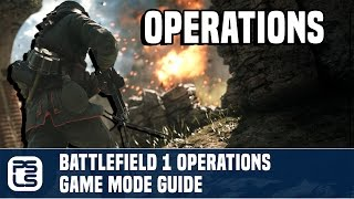 Battlefield 1 Operations Game Mode Guide