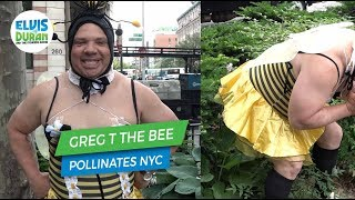 Greg T the Bee Pollinates NYC | Elvis Duran Exclusive