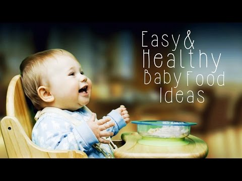 Easy and Healthy Baby Food Ideas