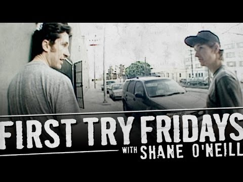 First Try Friday - Shane O'neill