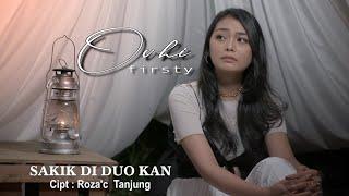 Download lagu SAKIK DI DUO KAN - OVHI FIRSTY ( )