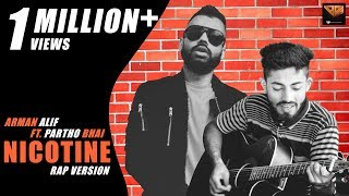 Nicotine | Arman Alif ft Partho BHAI official music video (Rap version) bangla rap