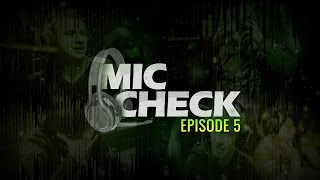 Mic Check - Episode 5 (2017)