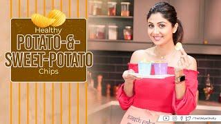 Healthy Potato-&-Sweet-Potato Chips | Shilpa Shetty Kundra | Healthy Recipes | Art of Loving Food