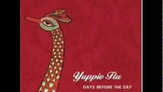 Watch Yuppie Flu Eyes Of Dazzling Bright video