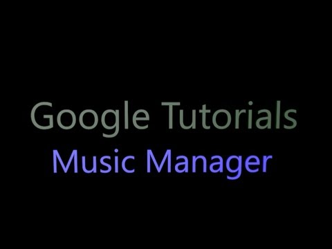 How to use Music Manager in 5 Minutes - Google Tutorials
