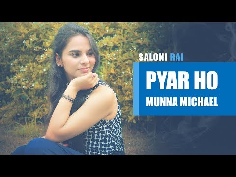 PYAR HO   Vishal & Sunidhi -Munna Michael (Tiger Shroff)   Saloni Rai Ft. Arpan Jain