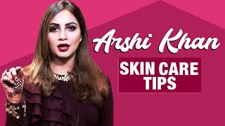 Arshi Khan Reveals Her SKIN CARE Tips   Daily Skin Care   Bigg Boss Fame