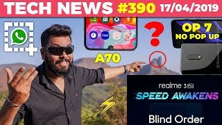 Realme 3 Pro Blind Order, OnePlus 7 No Popup, Galaxy A70 Launched, WhatsApp No SS, Honor 20i-TTN#390