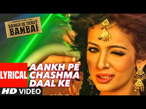 AANKH PE CHASHMA DAAL KE  Lyrical Video Song | BABUJI EK TICKET BAMBAI | Rajpal Yadav,Bharti Sharma
