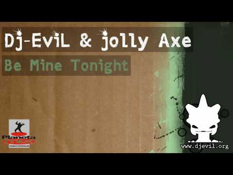 DJ Evil feat Jolly Axe - Be Mine Tonight (Loveforce Radio Remix)