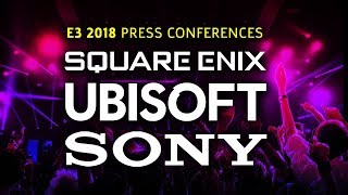 Square Enix, Ubisoft, and Sony E3 2018 Press Conferences Plus Reactions & Gameplay