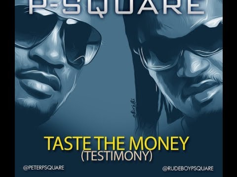 P-square - Taste The Money (testimony) [lyrics Video] video